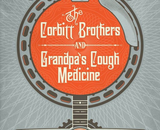 THE CORBITT BROTHERS and Grandpa's Cough Medicine   *New Year's Eve Show*