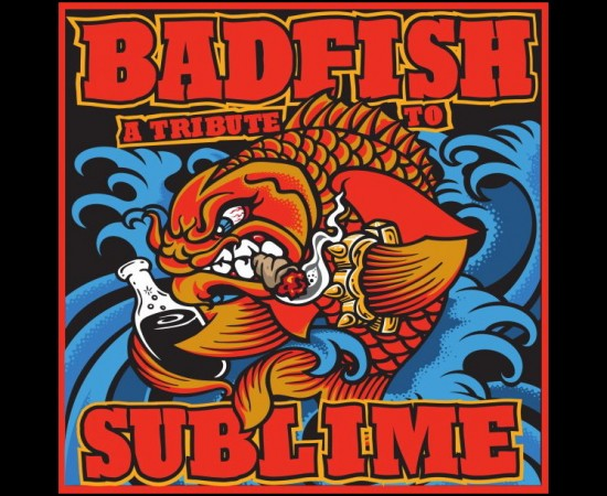"BADFISH ""The Ultimate SUBLIME Tribute"" with Tropidelic"