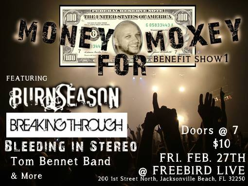 """MAKE MONEY FOR MOXEY BENEFIT 1″ with Burn Season – Breaking Through – Bleeding In Stereo – Tom Bennett Band – Dirty Pete & more"