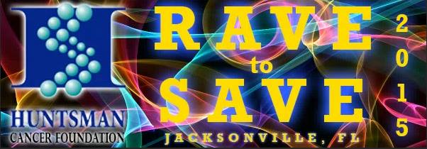 "2nd ANNUAL RAVE TO SAVE ""A Huntsman Cancer Foundation Benefit"""