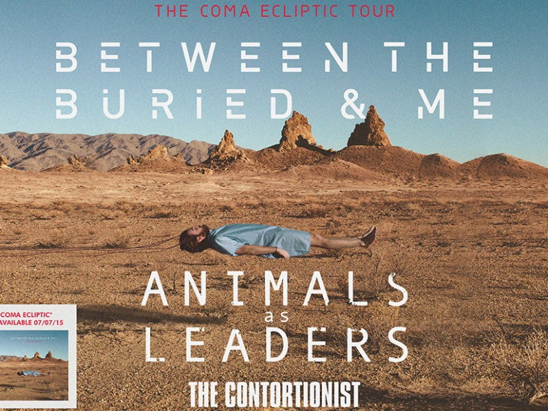 BETWEEN THE BURIED AND ME with Animals As Leaders – The Contortionist